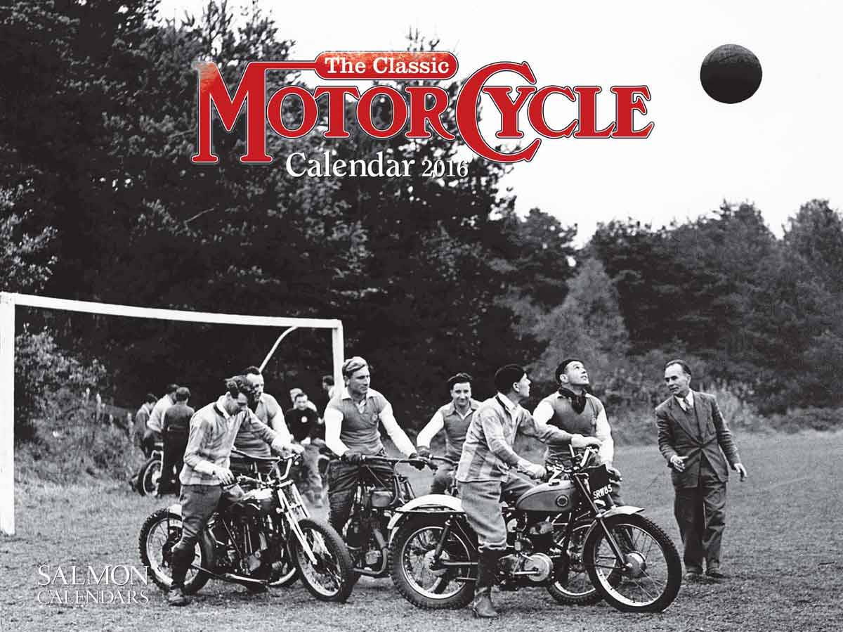 The Classic Motorcycle 2016 Calendar